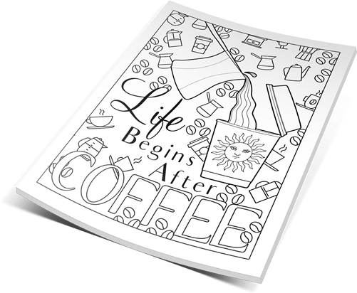 Free coloring page - Life begins after coffee